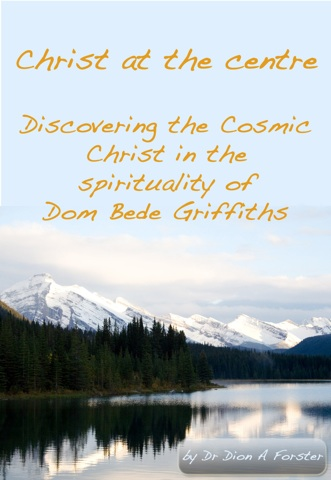 Christ at the centre - The Cosmic Christ in the Spirituality of Dom Bede Griffiths